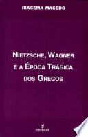 Nietzsche, Wagner E a Epoca