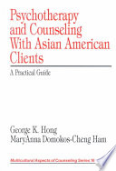 Psychotherapy and Counseling With Asian American Clients Book