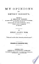 My Opinions and Betsy Bobbet s Book