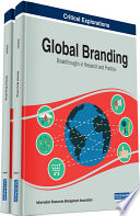 """""""Global Branding: Breakthroughs in Research and Practice: Breakthroughs in Research and Practice"""" by Management Association, Information Resources"""