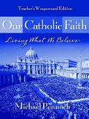 Our Catholic Faith Teacher S Manual Book PDF