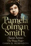 Pamela Colman Smith  Tarot Artist