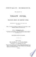 Crotalus horridus. Its analogy to yellow fever ... demonstrated by the action of the venom on man and animals. With an account [by N. Manzini] of Humboldt's prophylactic inoculation of the venom of a serpent ... Second edition ... enlarged