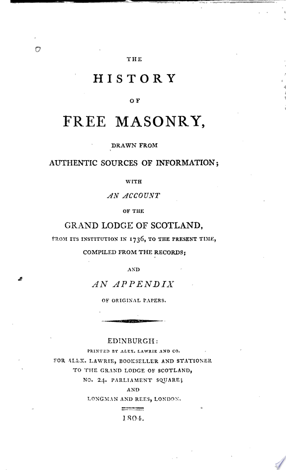 The History of Free Masonry Drawn from Authentic Sources of Information