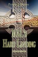 Mal s Hard Landing