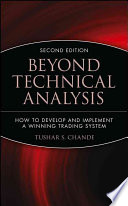 """Beyond Technical Analysis: How to Develop and Implement a Winning Trading System"" by Tushar S. Chande"