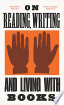 On Reading  Writing and Living with Books