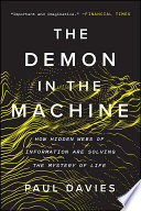 """""""The Demon in the Machine: How Hidden Webs of Information Are Solving the Mystery of Life"""" by Paul Davies"""