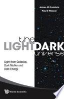 The Light/Dark Universe