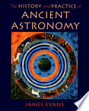 The History and Practice of Ancient Astronomy