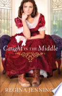 Caught in the Middle  Ladies of Caldwell County Book  3