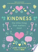 Kindness – The Little Thing that Matters Most