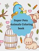 Super Pets Animals Coloring Book