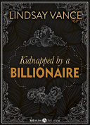 Kidnapped by a Billionaire