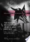 The Russian Revolution as Ideal and Practice Book