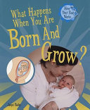 What Happens When You Are Born and Grow? ebook