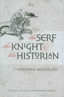 The Serf  the Knight  and the Historian