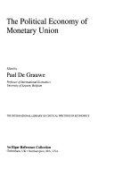 The Political Economy of Monetary Union