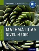 Ib Matematicas Nivel Medio Libro Del Alumno: Programa Del Diploma Del Ib Oxford