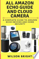 All Amazon Echo Guide and Cloud Camera