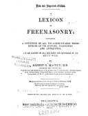A Lexicon of Freemasonry: Containing a Definition of All Its ...