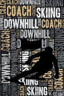 Downhill Skiing Coach Journal  Cool Blank Lined Downhill Skiing Lovers Notebook for Coach and Skier