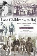 Last Children of the Raj  Volume 1  1919 1939  Vol  1