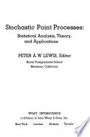 Stochastic Point Processes: Statistical Analysis, Theory, and Applications