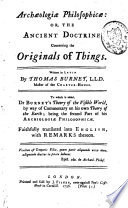 Archaeologiae Philosophicae Or the Ancient Doctrine Concerning the Originals of Things, Written in Latin