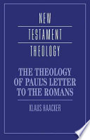 The Theology Of Paul S Letter To The Romans