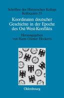 Koordinaten deutscher Geschichte in der Epoche des Ost West Konflikts