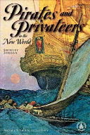Pirates And Privateers In The New World