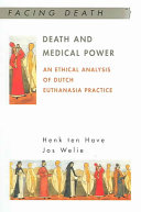Death And Medical Power  An Ethical Analysis Of Dutch Euthanasia Practice