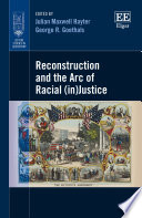 Reconstruction and the Arc of Racial  in Justice