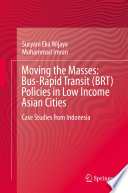 Moving the Masses  Bus Rapid Transit  BRT  Policies in Low Income Asian Cities