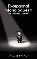 Exceptional Monologues 1 for Men and Women