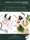 """Alternative and Replacement Foods"" by Alexandru Mihai Grumezescu, Alina Maria Holban"
