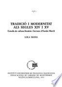 Tradició i modernitat als segles XIV i XV. Estudis de cultura literària i lectures d'Ausiàs March