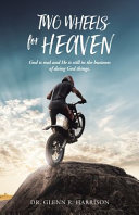 Two Wheels For Heaven God Is Real And He Is Still In The Business Of Doing God Things