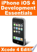 iPhone iOS4 Development Essentials - Xcode 4 Edition