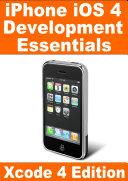 iPhone iOS4 Development Essentials - Xcode 4 Edition Pdf/ePub eBook