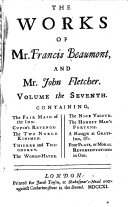 Pdf The fair maid of the inn. Cupid's revenge. The two noble kinsmen. Thierre and Theodoret. The woman-hater. The nice valour. The honest man's fortune. A masque at Grays-Inn, &c. Four plays, or moral representations, in one