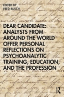 Dear Candidate: Analysts from around the World Offer Personal Reflections on Psychoanalytic Training, Education, and the Profession Pdf/ePub eBook
