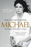 You Are Not Alone  Michael  Through a Brother   s Eyes