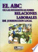 El ABC de las estadísticas sobre relaciones laborales de jurisdicción local