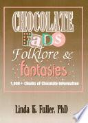 Chocolate Fads  Folklore   Fantasies