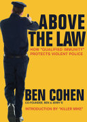 Above the Law  How  qualified Immunity  Protects Violent Police