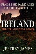 Ireland the Struggle for Power