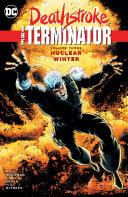 Deathstroke, the Terminator Vol. 3: Nuclear Winter