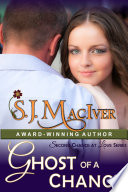 Ghost Of A Chance Second Chance At Love Series Book 2